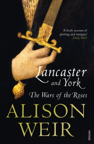 Lancaster And York: The Wars of the Roses from Vintage