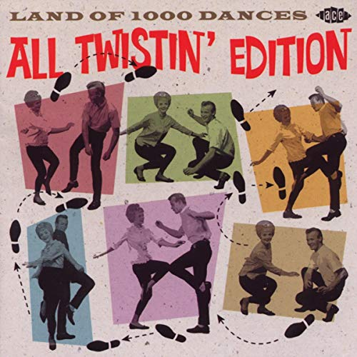 Land Of 1000 Dances: All Twistin' Edition from ACE