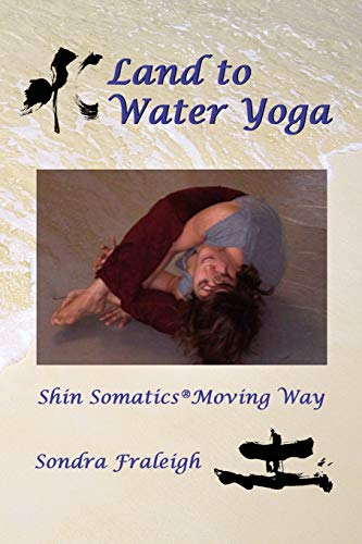 Land to Water Yoga: Shin Somatics Moving Way from iUniverse