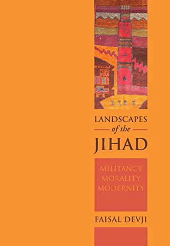 Landscapes of the Jihad: Militancy, Morality, Modernity (Crises in World Politics) from C Hurst & Co Publishers Ltd