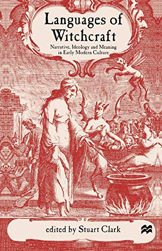 Languages of Witchcraft: Narrative, Ideology and Meaning in Early Modern Culture from Palgrave