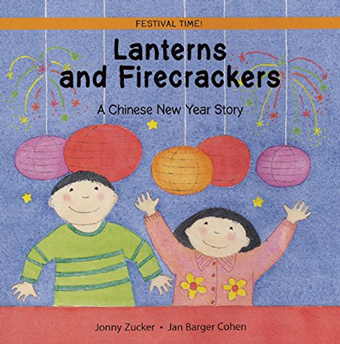 Lanterns and Firecrackers: A Chinese New Year Story (Festival Time) from Frances Lincoln Children's Books