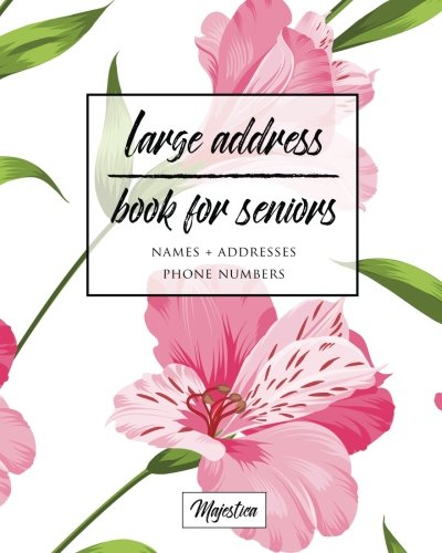 Large Address Book For Seniors: Pink Floral Large Print, Easy Reference For Contacts, Addresses, Phone Numbers & Emails. (Large Print Address Books for Aging) from CreateSpace Independent Publishing Platform