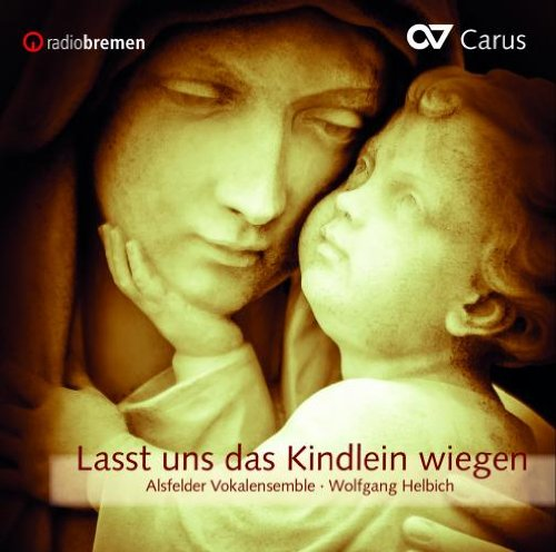 Lasst uns das Kindlein wiegen - Music for Christmas from Carus