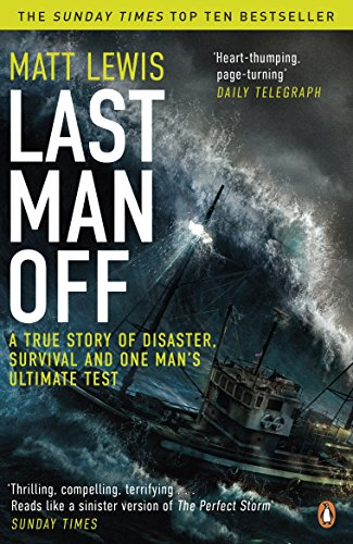 Last Man Off: A True Story of Disaster, Survival and One Man's Ultimate Test from Penguin