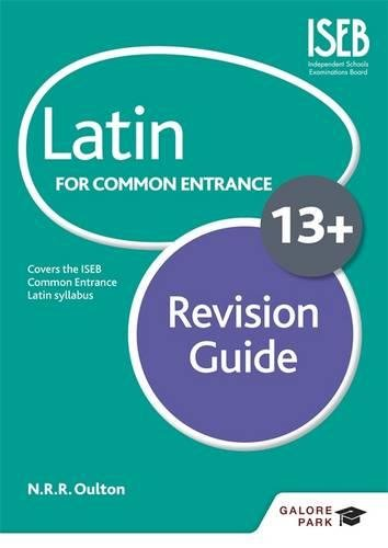 Latin for Common Entrance 13+ Revision Guide from Galore Park Publishing Ltd