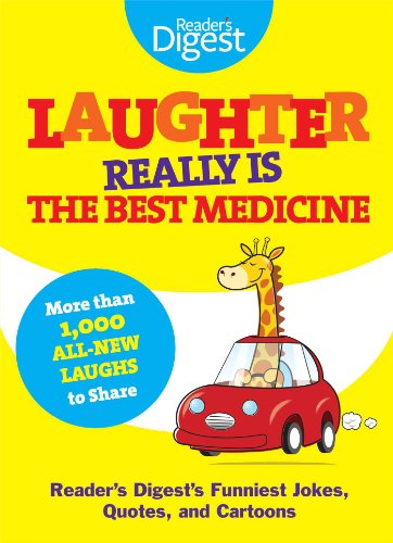 Laughter Really Is the Best Medicine: America's Funniest Jokes, Stories, and Cartoons (Laughter Medicine) from Reader's Digest Association