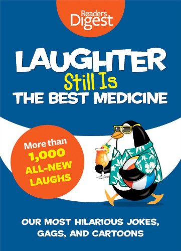 Laughter Still Is the Best Medicine: Our Most Hilarious Jokes, Gags, and Cartoons from Reader's Digest Association