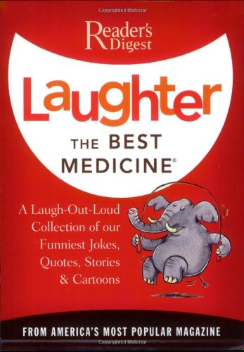 Laughter the Best Medicine: More Than 600 Jokes, Gags & Laugh Lines for All Occasions (Reader's Digest) from Reader's Digest Association