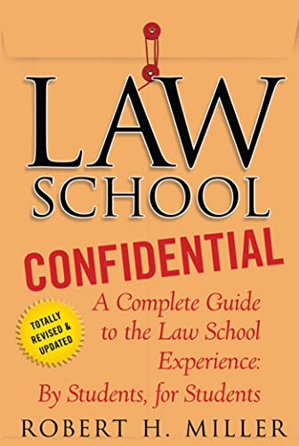 Law School Confidential: A Complete Guide to the Law School Experience: By Students, for Students from St. Martin's Griffin