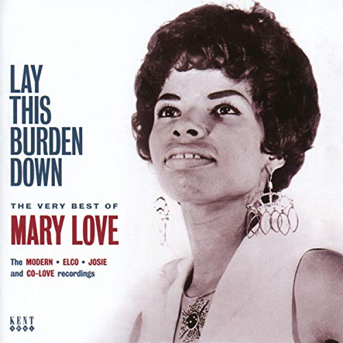 Lay This Burden Down ~ The Very Best Of Mary Love from KENT