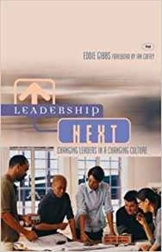 Leadership Next: Changing Leaders In A Changing Culture from IVP