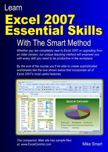 Learn Excel 2007 Essential Skills with The Smart Method: Courseware Tutorial for Self-instruction to Beginner and Intermediate Level from The Smart Method Ltd
