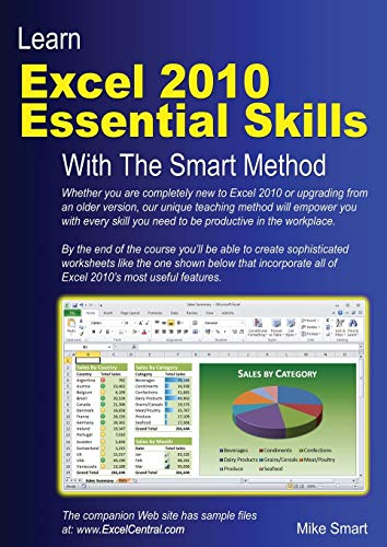 Learn Excel 2010 Essential Skills with The Smart Method: Courseware tutorial for self-instruction to beginner and intermediate level from The Smart Method Ltd