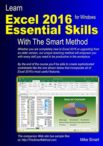 Learn Excel 2016 Essential Skills with The Smart Method: Courseware tutorial for self-instruction to beginner and intermediate level from The Smart Method Ltd