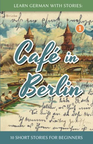 Learn German With Stories: Café in Berlin - 10 Short Stories For Beginners (Dino lernt Deutsch) from Ingramcontent