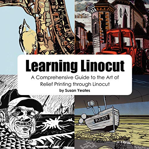 Learning Linocut: A Comprehensive Guide to the Art of Relief Printing Through Linocut from Authors Online Ltd