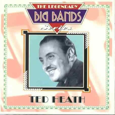 Legendary Big Bands Series - Ted Heath from SH123