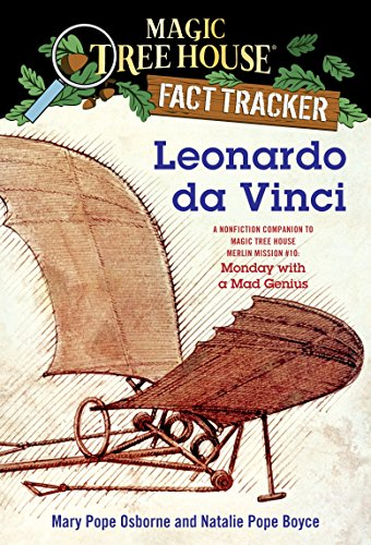 Leonardo Da Vinci: A Nonfiction Companion to Magic Tree House #38: Monday with a Mad Genius (Magic Tree House Fact Tracker): A Nonfiction Companion to ... 19 (Magic Tree House (R) Fact Tracker) from Random House Books for Young Readers