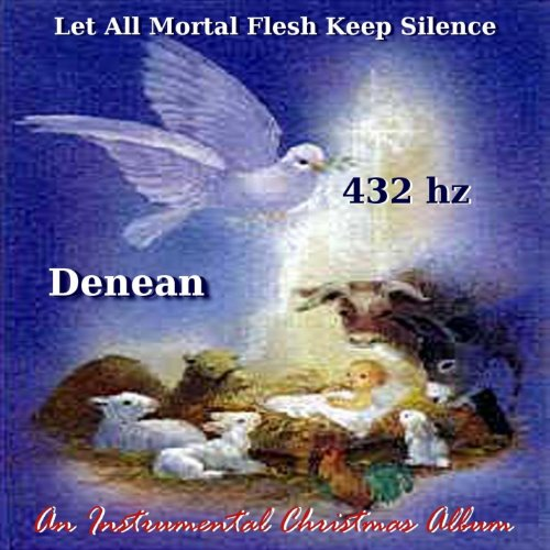 Let All Mortal Flesh Keep Silence (432 HZ Version) from CD Baby.Com/Indys