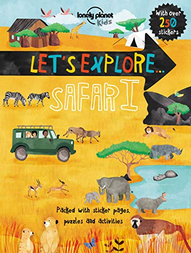 Let's Explore... Safari (Lonely Planet Kids) from Lonely Planet Publications Ltd