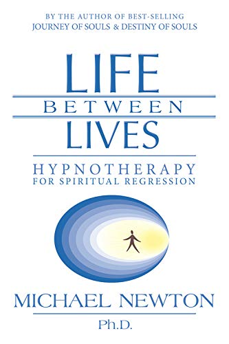 Life Between Lives: Hypnotherapy for Spiritual Regression from Llewellyn Publications,U.S.