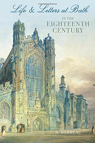 Life & Letters at Bath in the Eighteenth Century from The History Press