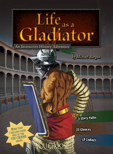 Life as a Gladiator (You Choose: Warriors) from Raintree
