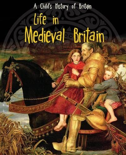 Life in Medieval Britain (A Child's History of Britain) from Raintree