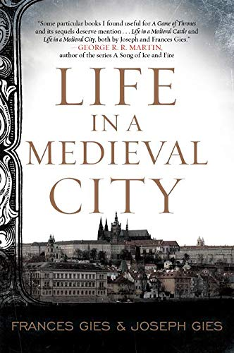 Life in a Medieval City (Medieval Life) from Harper Perennial