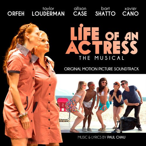 Life of an Actress: The Musical (Original Soundtrack) from Alliance Import