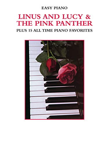 Linus and Lucy & the Pink Panther Plus 15 All Time Piano Favorites (Easy Piano) from Alfred Music