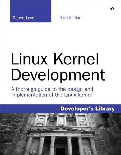 Linux Kernel Development (Developer's Library) from Addison-Wesley Professional