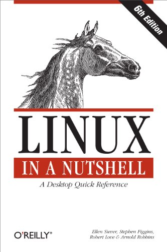 Linux in a Nutshell (In a Nutshell (O'Reilly)) from O'Reilly Media