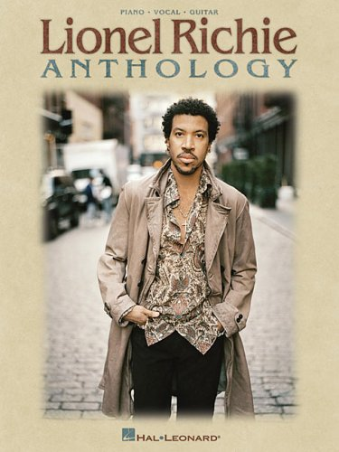 Lionel Richie Anthology: Piano - Vocal - Guitar (Piano/Vocal/Guitar Artist Songbook) from Hal Leonard