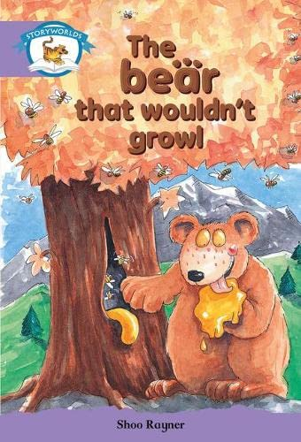 Literacy Edition Storyworlds Stage 8, Animal World, The Bear That Wouldn't Growl from Heinemann