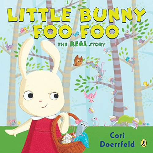 Little Bunny Foo Foo: The Real Story from Puffin Books