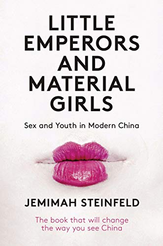 Little Emperors and Material Girls: Sex and Youth in Modern China from I. B. Tauris & Company