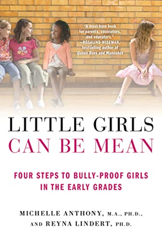 Little Girls Can Be Mean: Four Steps to Bully-Proof Girls in the Early Grades from St. Martin's Griffin