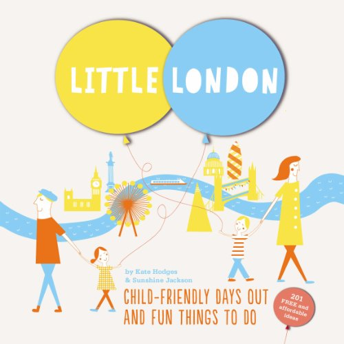Little London: Child-friendly Days Out and Fun Things To Do from Virgin Books