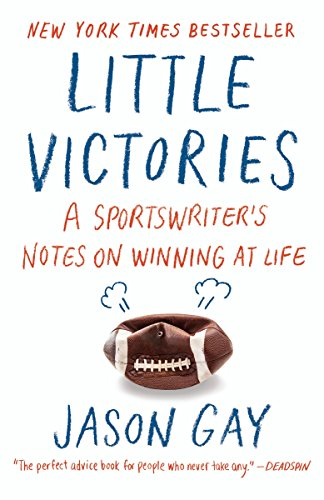 Little Victories: A Sportswriter's Notes on Winning at Life from Anchor Books