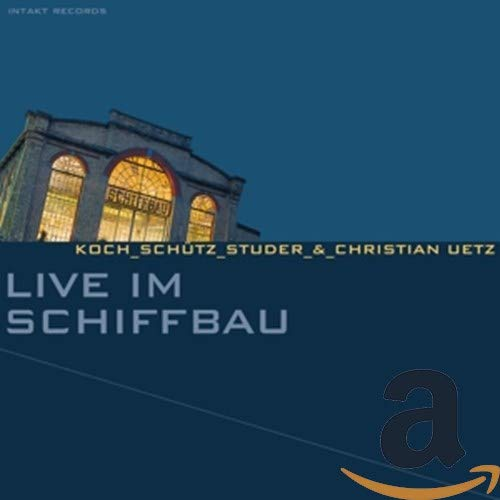Live in Schiffbau from INTAKT RECORDS