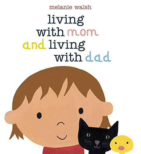 Living with Mom and Living with Dad from Candlewick Press (MA)