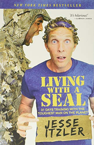 Living with a Seal: 31 Days Training with the Toughest Man on the Planet from Center Street