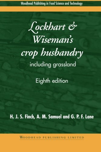 Lockhart and Wiseman's Crop Husbandry Including Grassland (Woodhead Publishing Series in Food Science, Technology and Nutrition) from Woodhead Publishing
