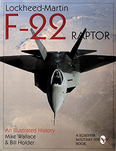 Lockheed-Martin F-22 Raptor:: An Illustrated History (Schiffer Military/Aviation History) from Schiffer Publishing