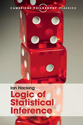Logic of Statistical Inference (Cambridge Philosophy Classics) from Cambridge University Press