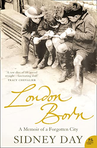 London Born: A Memoir of a Forgotten City (P.S.) from Harper Perennial