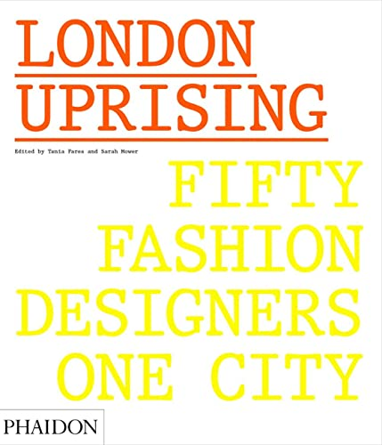 London Uprising: Fifty Fashion Designers, One City from Phaidon Press