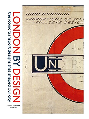 London by Design: The Iconic Transport Designs that Shaped our City (London Transport Museum) from Ebury Press